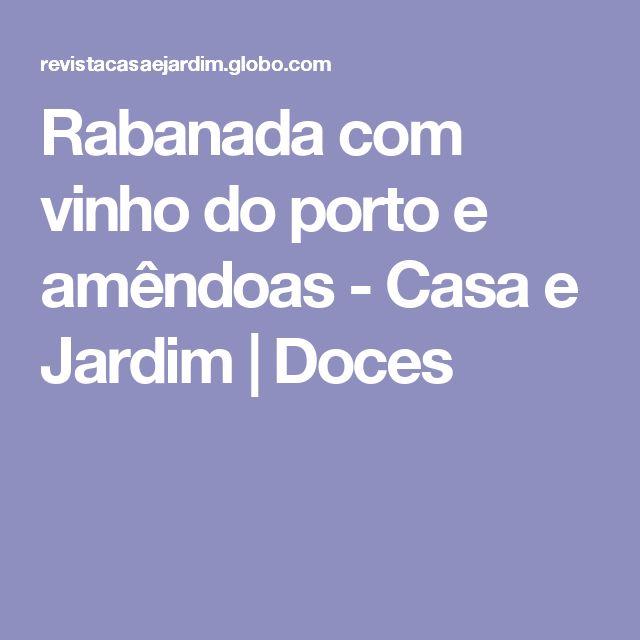 Rabanada com vinho do porto e amêndoas - Casa e Jardim | Doces