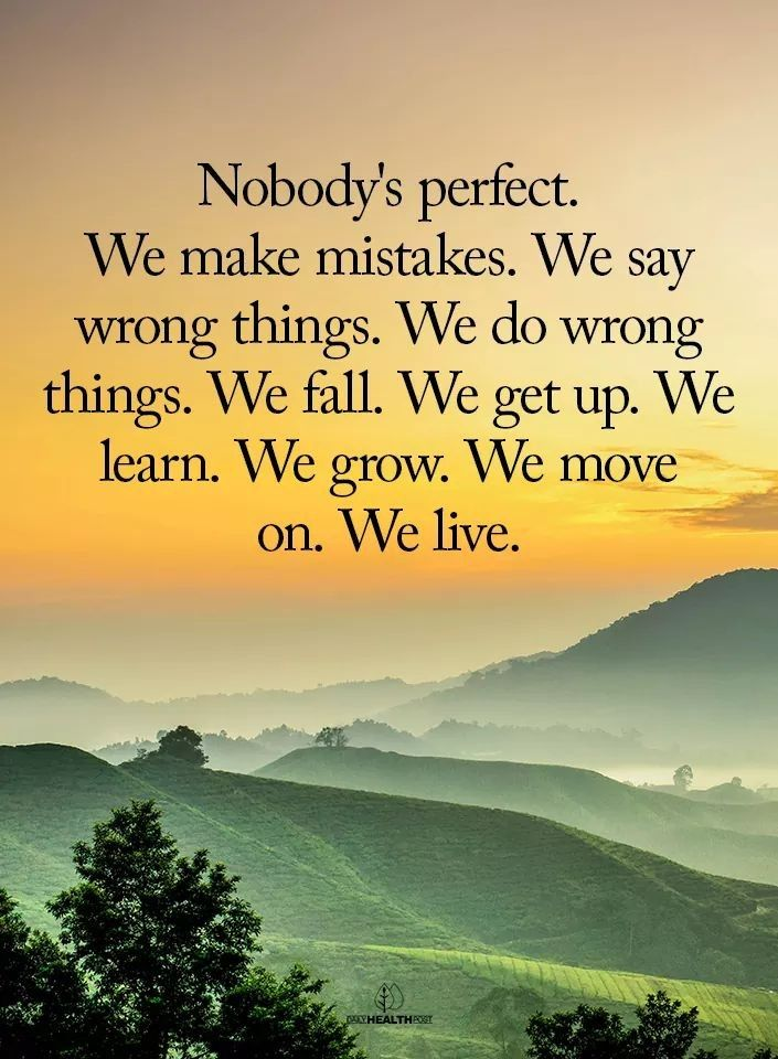 7 15 19 We All Make Mistakes Mistake Quotes Nobodys Perfect