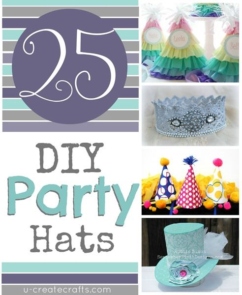 *Awesome... 25 Amazing DIY Party Hats - I love party hats, especially creative ones - Why have a so-so party when you can have an amazing one!