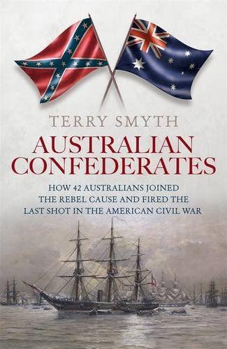 Australian Confederates: Terry Smyth: 9780857986559: Amazon.com: Books
