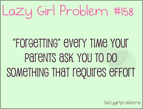 Lazy Girl Problems Personal Problem Pinterest Lazy Girl Lazy