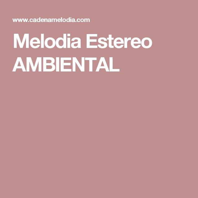 Melodia Estereo AMBIENTAL