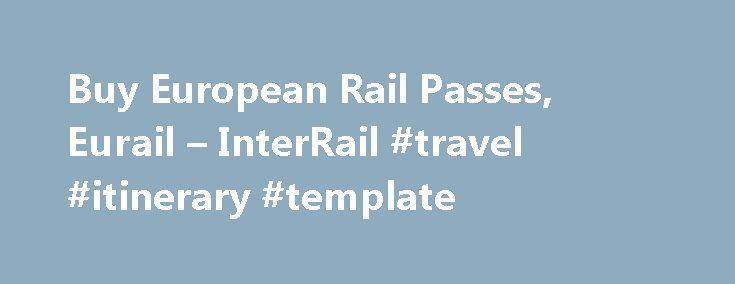Buy European Rail Passes, Eurail – InterRail #travel #itinerary #template http://travels.remmont.com/buy-european-rail-passes-eurail-interrail-travel-itinerary-template/  #rail travel europe # Rail passes Rail passes information Buying a rail pass is a great idea if you re travelling around Europe by train or even just within one or two European countries. They offer flexibility and value for... Read moreThe post Buy European Rail Passes, Eurail – InterRail #travel #itinerary #template…