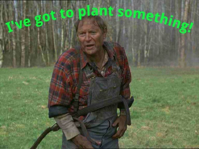 """Holling says, """"I need to get my hands down into the soil.  I need to fill my lungs with the air of freshly plowed fields.  I need to plant something.""""  He's sad when his back goes out before he can plant any seeds, but then he finds out Shelly is pregnant, from """"Mud and Blood"""" S4, E23."""
