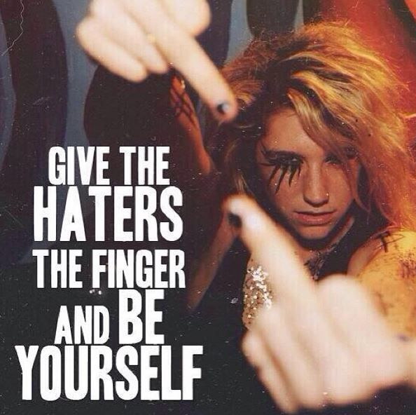 "♡ On Pinterest @ kitkatlovekesha ♡ ♡ Pin: Quotes ~ ""Give the haters the finger and be yourself."" - Kesha ♡"
