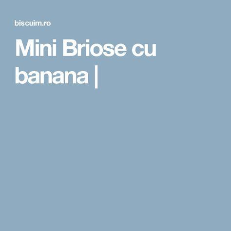 Mini Briose cu banana |