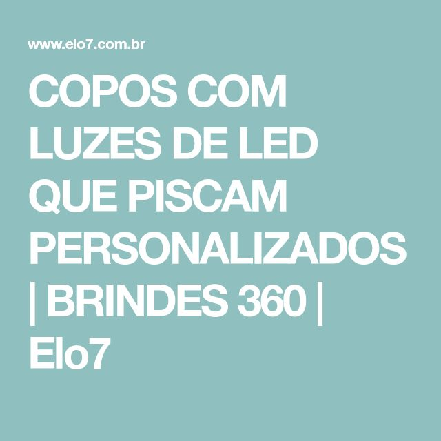 COPOS COM LUZES DE LED QUE PISCAM PERSONALIZADOS | BRINDES 360 | Elo7