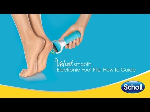 The Scholl Velvet Smooth Electronic Foot File: How to Guide - YouTube