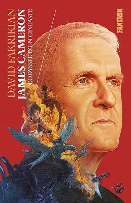 Chroniques du Cinéphile Stakhanoviste: James Cameron, l'odyssée d'un cinéaste - David Fakrikian