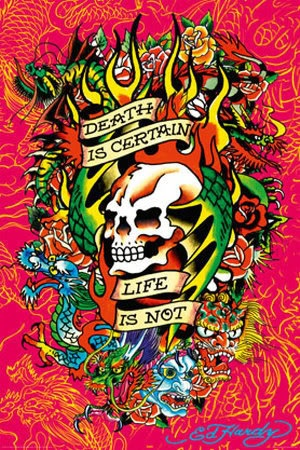 Death is Certain Life is Not | Ed Hardy