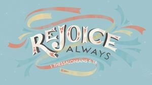 1 Thessalonians 5:16–18