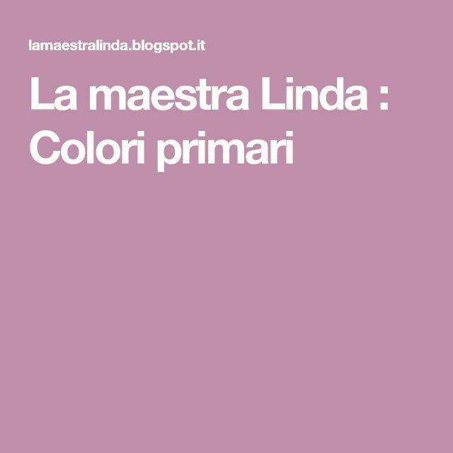 La maestra Linda : Colori primari