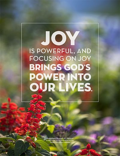 """When the focus of our lives is on #JesusChrist http://facebook.com/173301249409767, we can feel joy regardless of what is happening—or not happening—in our lives. Joy comes from and because of Him. He is the source of all joy. Joy is powerful, and focusing on joy brings God's power into our lives."" From #PresNelson's http://pinterest.com/pin/24066179230963800 inspiring #LDSconf http://facebook.com/223271487682878 message http://lds.org/general-conference/2016/10/joy-and-spiritual-survival"