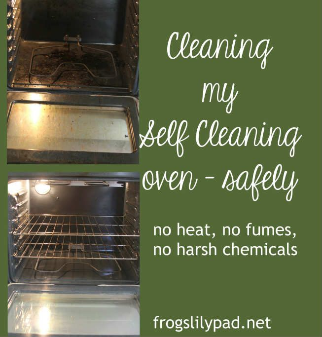 Cleaning My Self-Cleaning Oven Safely: no heat, no fumes, and no harsh chemicals. RECIPE included - Vinegar, Baking Soda, and Dish Detergent frogslilypad.net