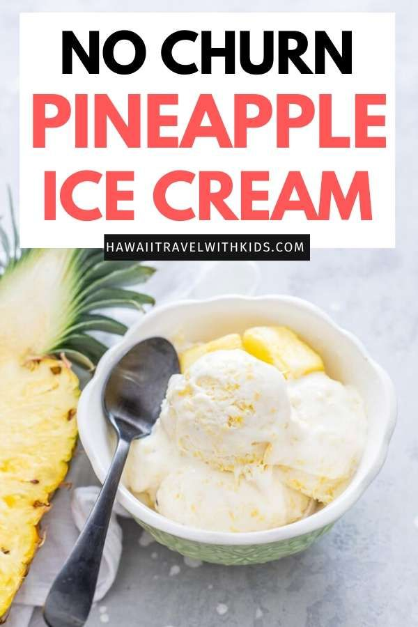 Homemade Pineapple Ice Cream Recipe Hawaii Travel With Kids Recipe In 2020 Interesting Food Recipes Recipes Ice Cream Recipes