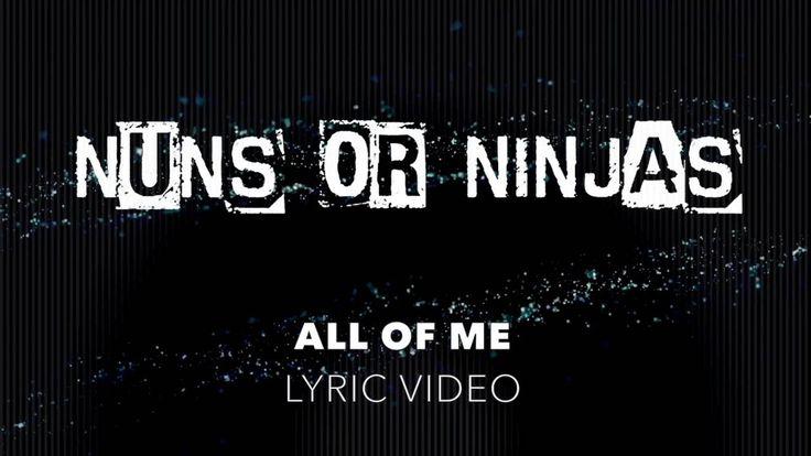 All Of Me - Nuns Or Ninjas [LYRIC VIDEO]