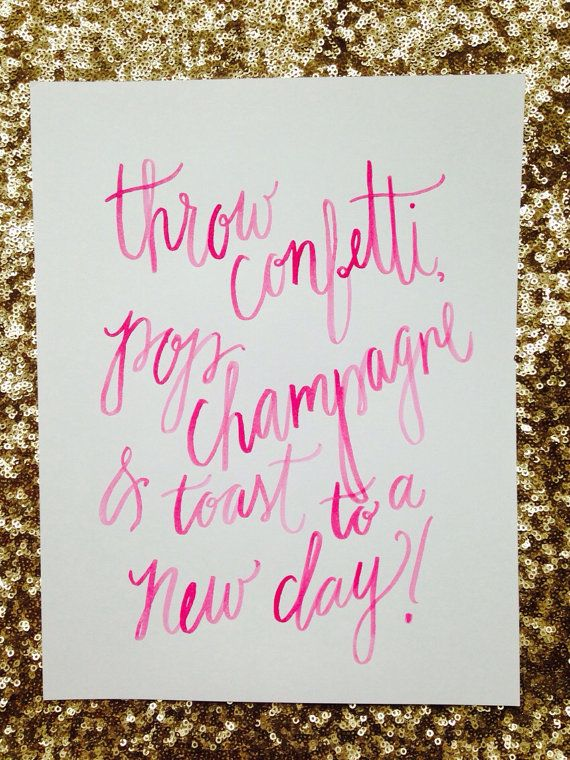 "Watercolor Quote ""THROW CONFETTI, pop champagne & toast to a new day!"", Pink Watercolor Print, Hand Lettering"