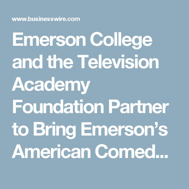 Emerson College and the Television Academy Foundation Partner to Bring Emerson's American Comedy Archives Online with the Foundation's Comprehensive Interview Collection | Business Wire