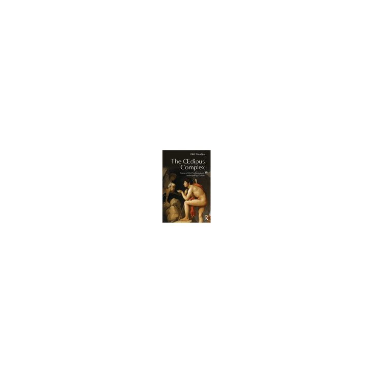 Oedipus Complex : Focus of the Psychoanalysis-Anthropology Debate (Paperback) (u00c9ric Smadja)
