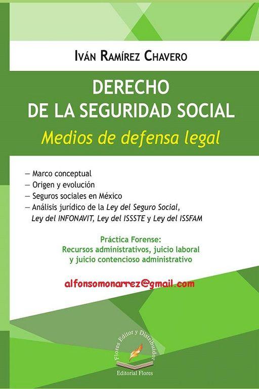 DERECHO DE LA SEGURIDAD SOCIAL MEDIOS DE DEFENSA LEGAL Práctica forense Recursos administrativos Juicio laboral y juicio contencioso administrativo