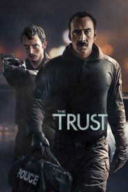 The Trust 2016_____ A pair of cops investigating a drug invasion stumble upon a mysterious bank vault.....