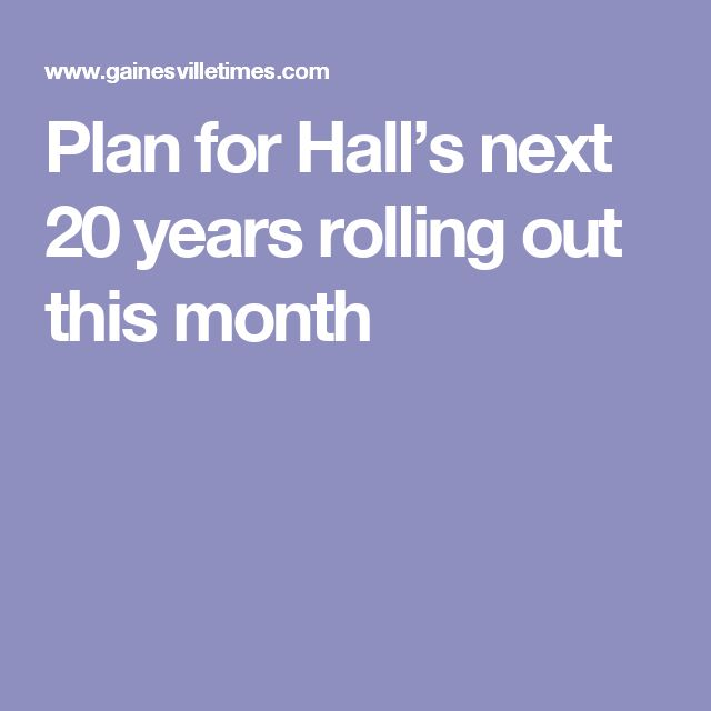 Plan for Hall's next 20 years rolling out this month
