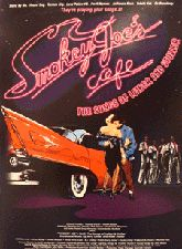 Smokey Joe's Cafe - the Jerry Leiber and Mike Stoller revue.