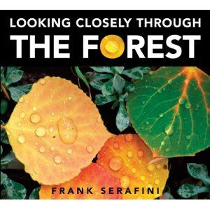 Looking Closely through the Forest, written and illustrated by Frank Serafini