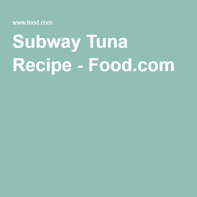 Subway Tuna Recipe - Food.com
