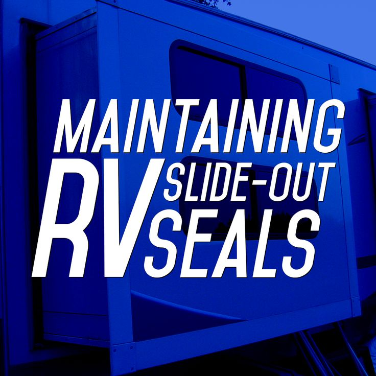 Here's some great information on maintaining RV slide-out seals!