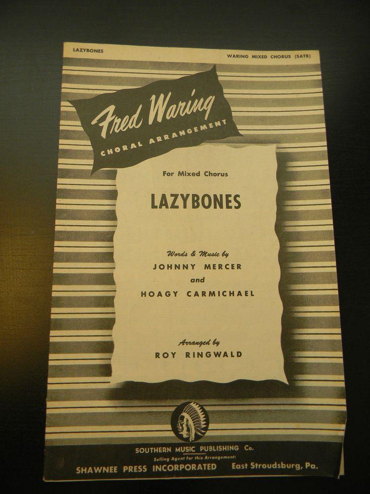 Fred Waring Lazybones Johnny Mercer Hoagy Carmichael Roy Ringwald Music Sheets