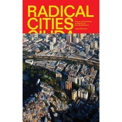 Radical Cities _ Justin McGuirk