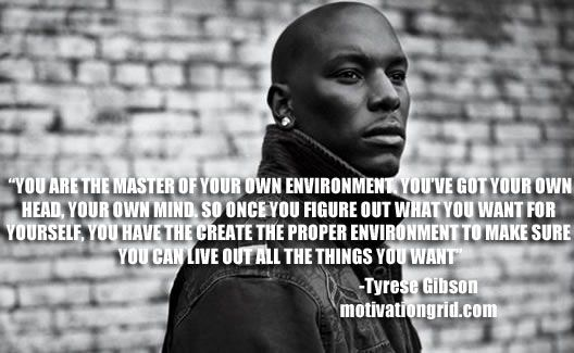 Motivational Quote Image - Tyrese Gibson -  http://motivationgrid.com/images-17-inspirational-celebrity-quotes/