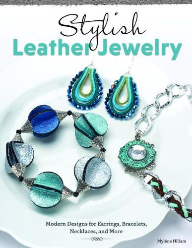 Yep, that's my book! Stylish Leather Jewelry: Modern Designs for Earrings, Bracelets, Necklaces, and More - Available for purchase at Amazon now!