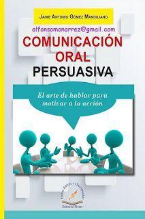 LIBROS EN DERECHO: COMUNICACIÓN ORAL PERSUASIVA El arte de hablar par...
