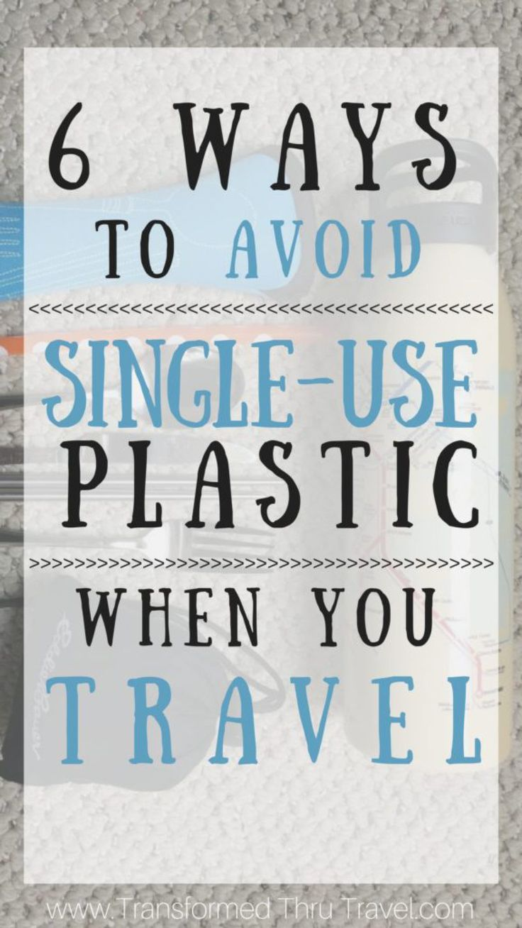 6 Ways to Avoid Single-Use Plastic When You Travel - Transformed Thru Travel: Be kind to the planet when you travel with six easy ways to avoid single-use plastic. #responsibletravel #environment #ecofriendly #traveltips