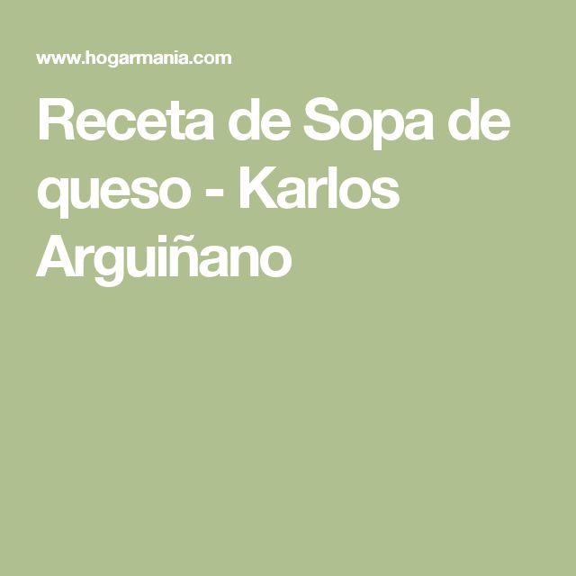 Receta de Sopa de queso - Karlos Arguiñano