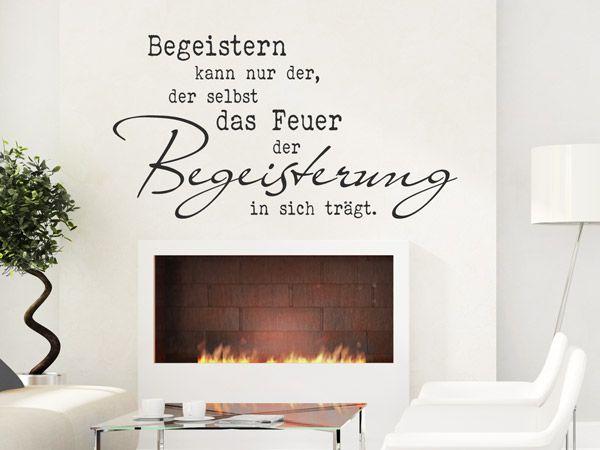 Das Feuer Der Begeisterung | Der Wandtattoo Spruch über Das Feuer Der  Begeisterung Passt Thematisch Zum