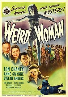 """Weird Woman (1944) is an Inner Sanctum mystery and horror film directed by Reginald Le Borg, and starring Lon Chaney, Jr., Anne Gwynne, and Evelyn Ankers. The """"Inner Sanctum"""" franchise originated with a popular radio series and all of the films star Chaney, Jr.. The film is one of several films based on the novel Conjure Wife by Fritz Leiber, the others include Night of the Eagle (1962) and Witches' Brew (1980)."""