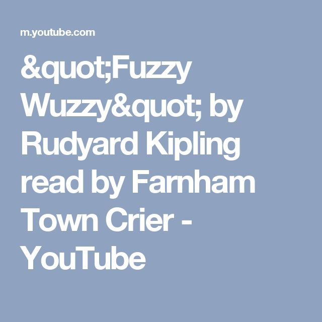 """Fuzzy Wuzzy"" by Rudyard Kipling read by Farnham Town Crier - YouTube"