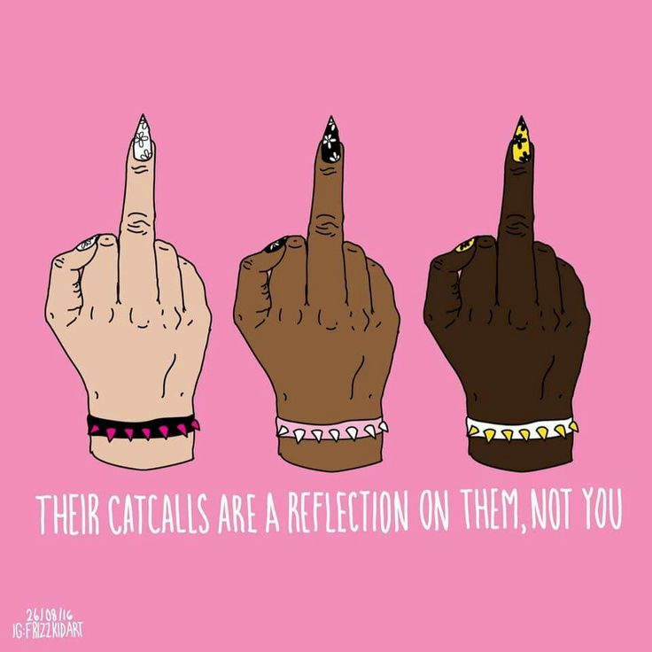 Frizz Kid: Today's affirmation art: Their catcalls are a reflection on them, not you. It's not your fault if you get harassed, it's not about what you're wearing, it's about their misogyny.