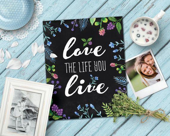 Love the life you live Wall decor Printable by PrintableWisdomArt