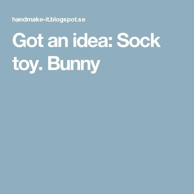 Got an idea: Sock toy. Bunny