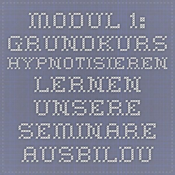 Modul 1: Grundkurs Hypnotisieren lernen - Unsere Seminare - Ausbildung - Hypnosis Zentrum