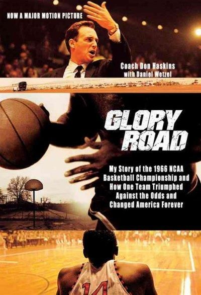Glory Road: My Story of the 1966 Ncaa Basketball Championship And How One Team Triumphed Against the Odds And Cha...