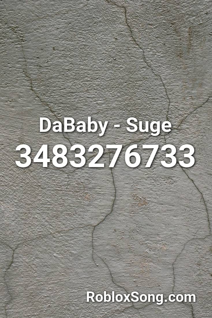 Dababy Suge Roblox Id Roblox Music Codes In 2020 Roblox