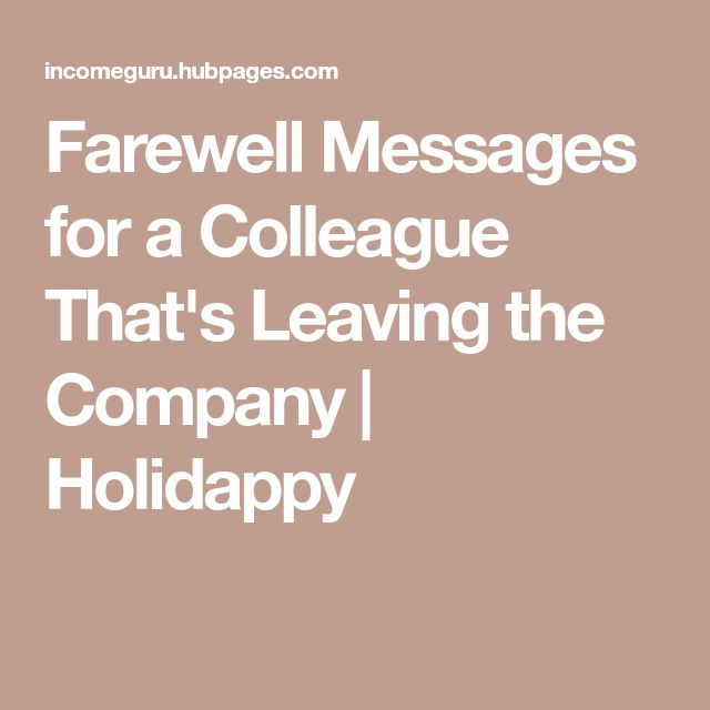 Farewell Messages for a Colleague That's Leaving the Company | Holidappy
