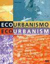 Ecourbanism (Sustainable Human Settlements: 60 case studies)  Miguel Ruano