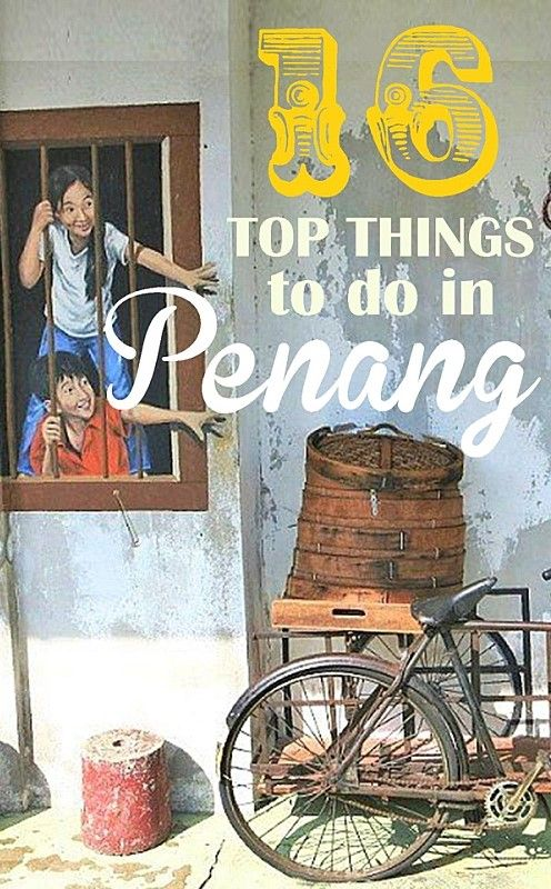 The Ultimate Guide to Penang, Malaysia. Where to Eat, Where to Shop, What to Do :)