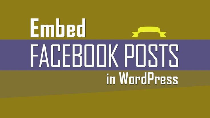 Video demo of using plugin or manual code method for embedded #Facebook posts on #WordPress website
